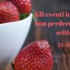 Gli eventi da non perdere in Toscana questo fine settimana
