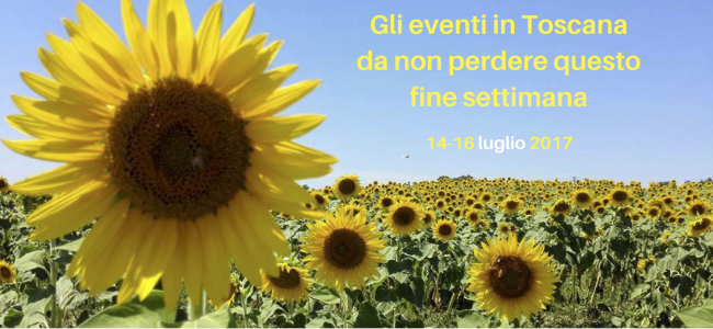 Gli eventi in Toscana da non perdere questo fine settimana 14-16 luglio 2017