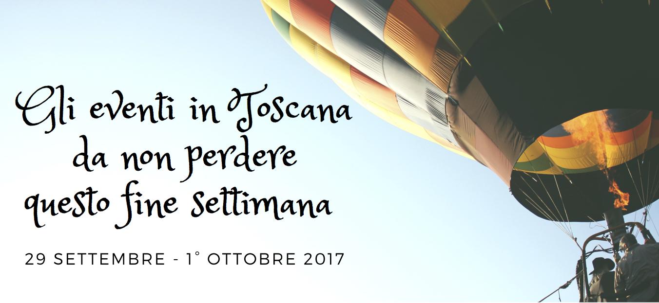 Gli eventi in Toscanada non perdere questo fine settimana