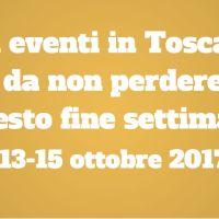Gli eventi in Toscanada non perderequesto fine settimana