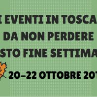 Gli eventi in Toscanada non perderequsto fine settimana