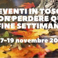 eventi in toscana da non perdere 17-19 novembre