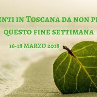 Gli eventi in toscana da non perdere 16-18 marzo 2018
