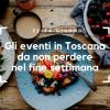 Gli eventi in Toscana
