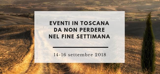 eventi in toscana da non perdere nel fine settimana 14-16 settembre