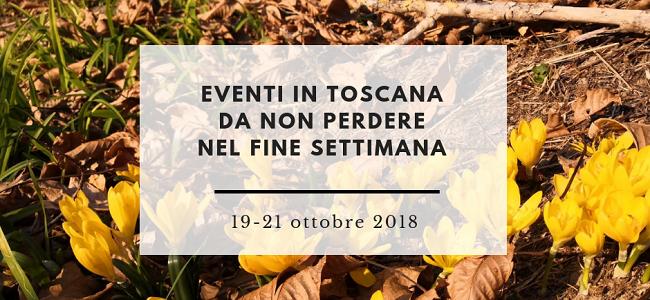 eventi in toscana da non perdere nel fine settimana 19-21 ottobre