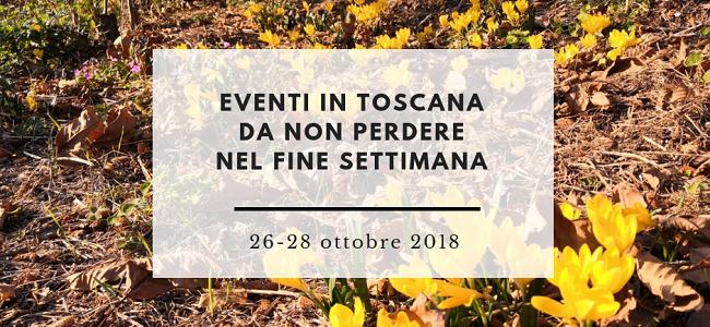 eventi in toscana da non perdere nel fine settimana 26-28 ottobre