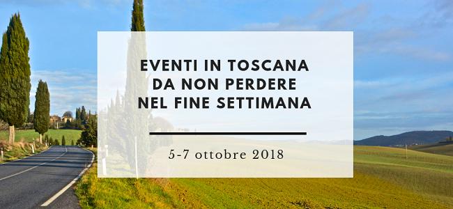 eventi in toscana da non perdere nel fine settimana 5-7 ottobre