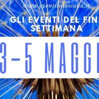 eventi fine settimana 3-5 maggio_Eventiintoscana.it