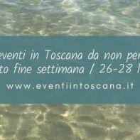 Gli eventi in Toscana da non perdere questo fine settimana _ 26-28 luglio