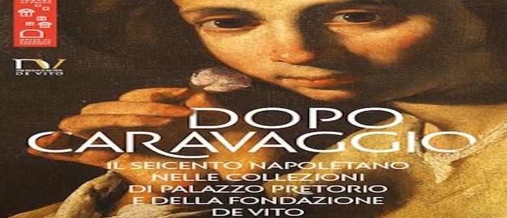 Dopo Caravaggo. Il seicento napoletano nelle collezioni di Palazzo Pretorio e della Fondazione De Vito † – Museo di Palazzo Pretorio, Prato (Prato)