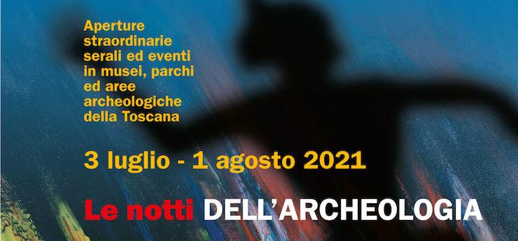 Le notti dell'archeologia – luoghi vari in Toscana
